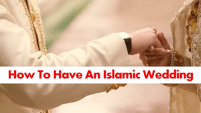 How To Have An Islamic Wedding- - Mufti Menk